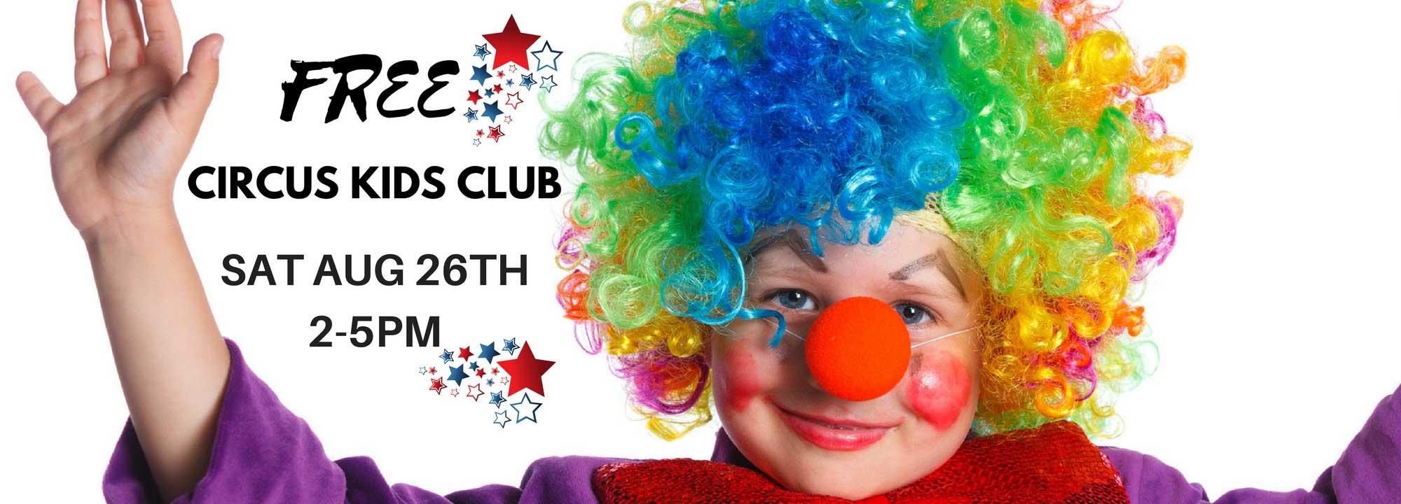 Circus Kids Club, Sat August 26th, 2-5PM