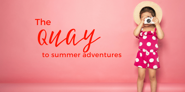 The Quay to summer adventures