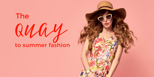The Quay to summer fashion