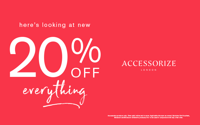 Her's looking at new, 20% off, Accessorise