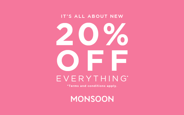 It's all about new, 20% off - Monsoon